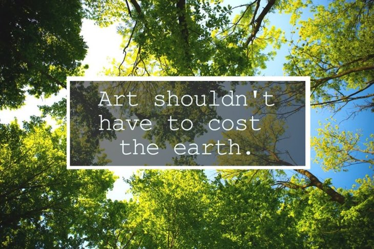 art shouldn't have to cost the earth